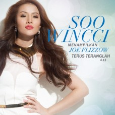 Soo Wincci ft Joe Flizzow | Terus Teranglah (Single)